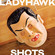 Cover: Ladyhawk - Shots (2008)